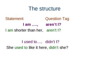 The structure Statement Question Tag I am …., aren't I? I am shorter than her