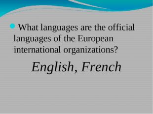 What languages are the official languages of the European international orga