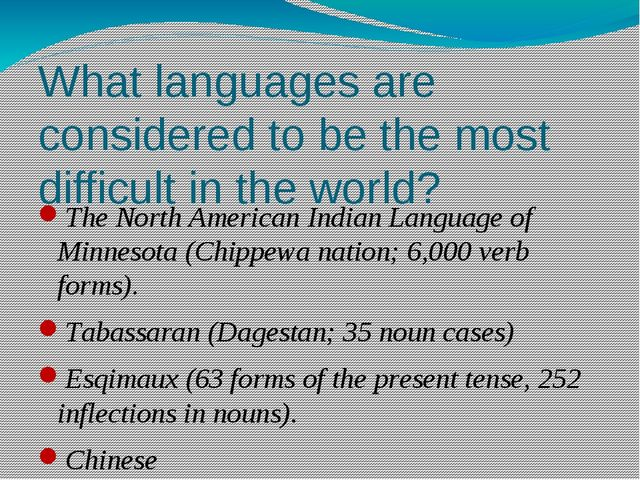 What languages are considered to be the most difficult in the world? The Nort...