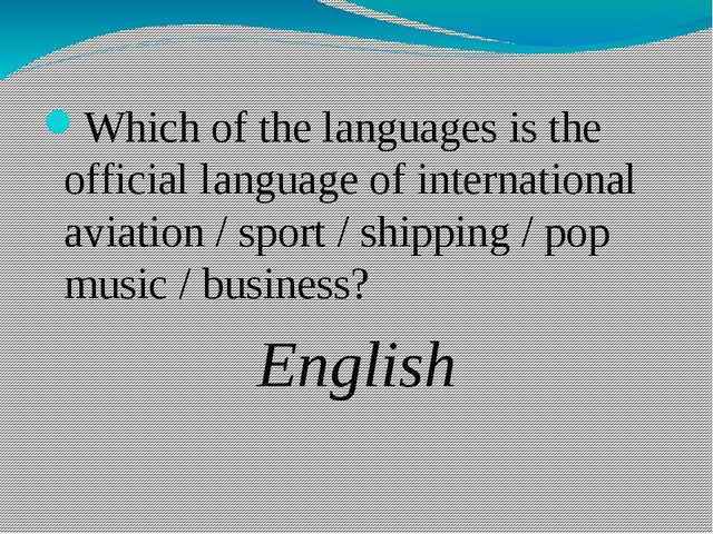 Which of the languages is the official language of international aviation /...