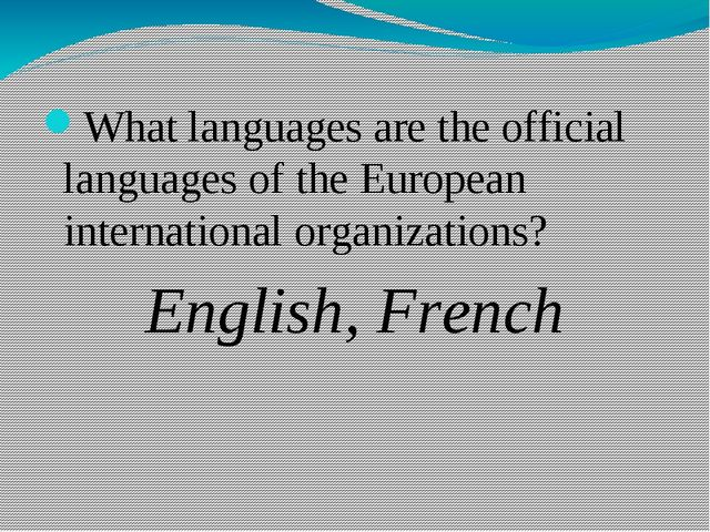 What languages are the official languages of the European international orga...