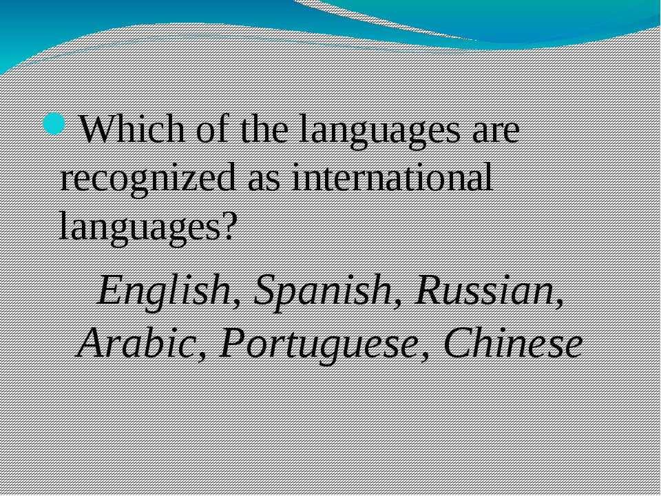 Which of the languages are recognized as international languages? English, S...