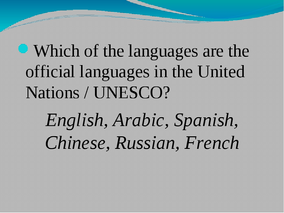Which of the languages are the official languages in the United Nations / UN...