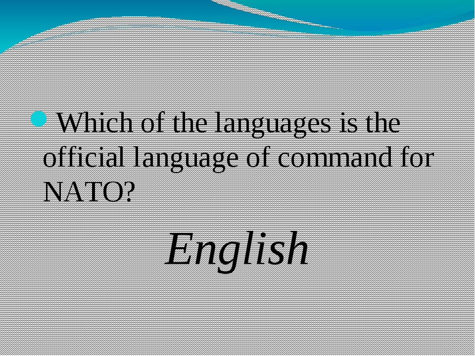 Whiсh of the languages is the official language of command for NATO? English