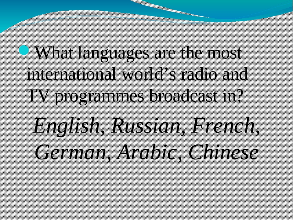 What languages are the most international world's radio and TV programmes br...