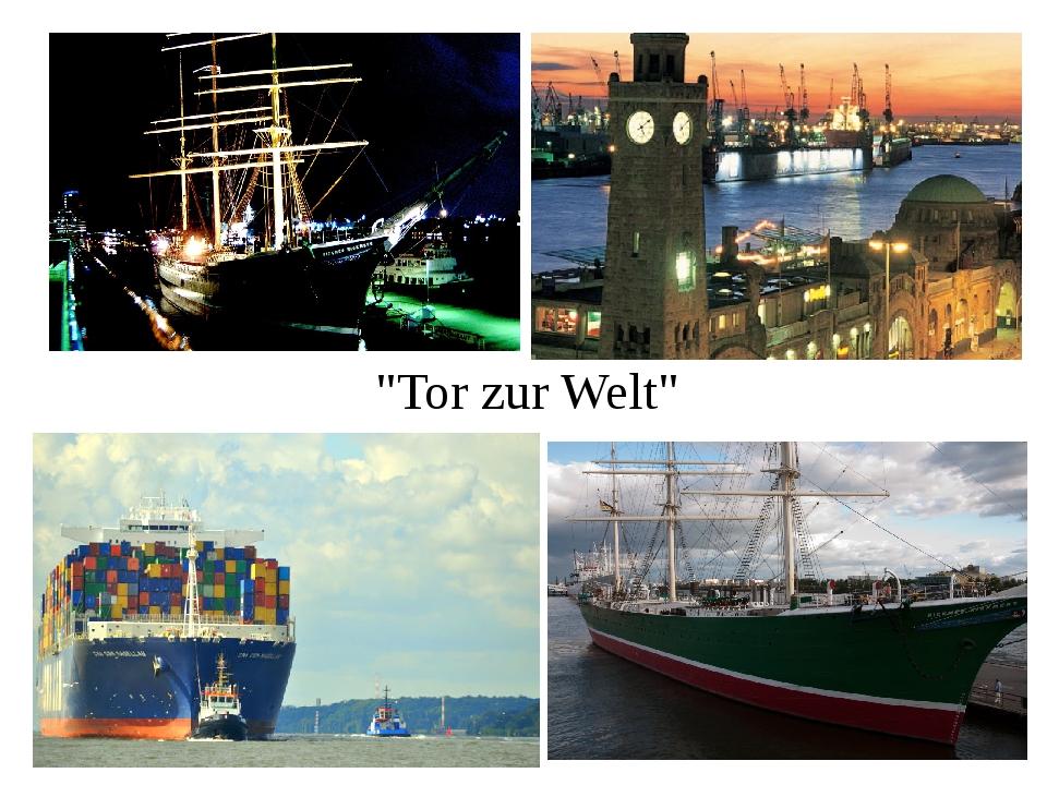 """Tor zur Welt"""