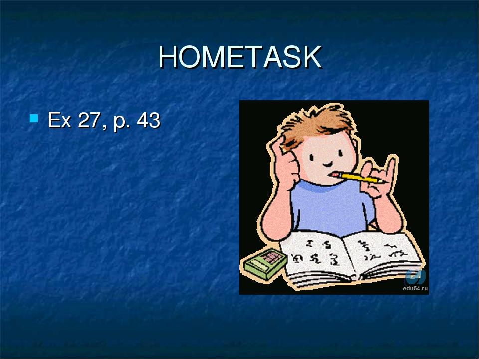 HOMETASK Ex 27, p. 43