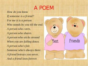 A POEM How do you know If someone is a friend? For me it is a person Who stan