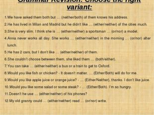 Grammar Revision: Choose the right variant: We have asked them both but … (ne