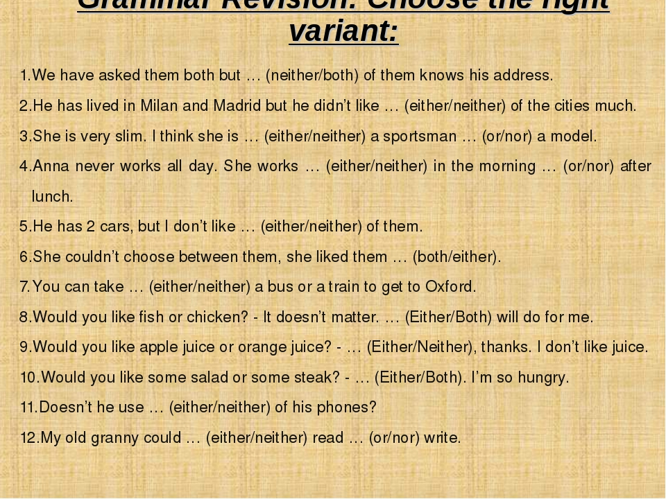 Grammar Revision: Choose the right variant: We have asked them both but … (ne...