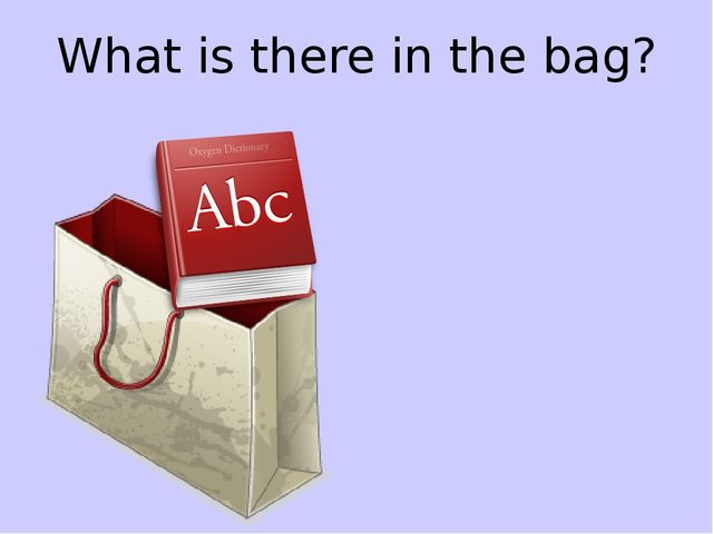 What is there in the bag?