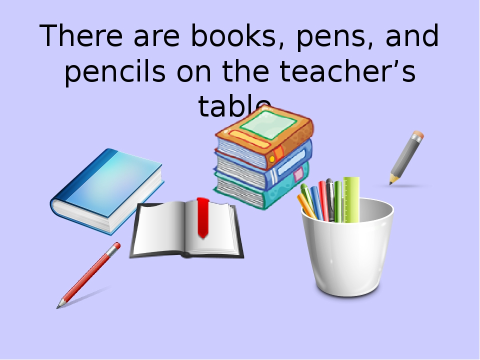 There are books, pens, and pencils on the teacher's table.