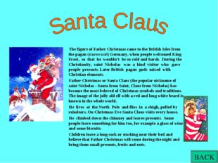 The figure of Father Christmas came to the British Isles from the pagan (язы