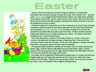 Easter is the most important Christian religious festival. It is traditional