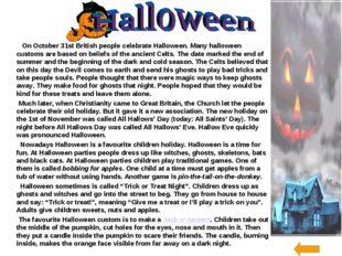 On October 31st British people celebrate Halloween. Many halloween customs a