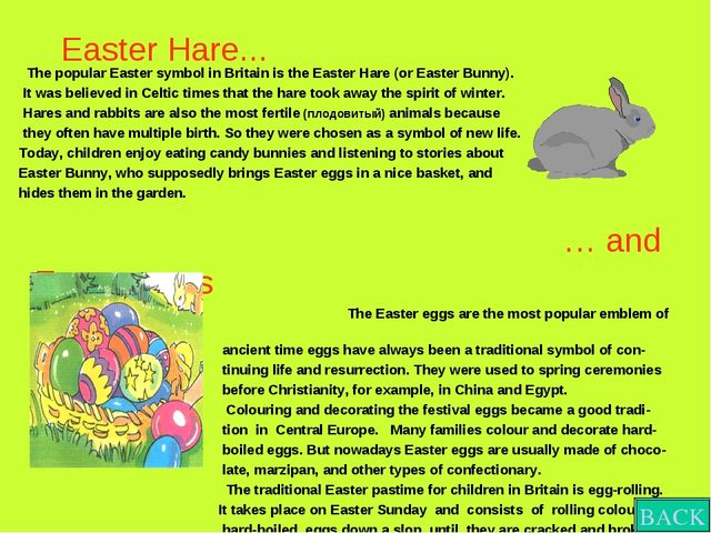 The popular Easter symbol in Britain is the Easter Hare (or Easter Bunny). I...