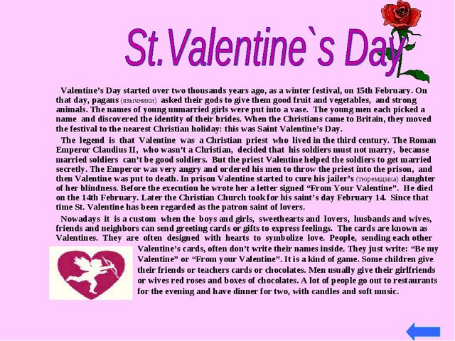 Valentine's Day started over two thousands years ago, as a winter festival,...