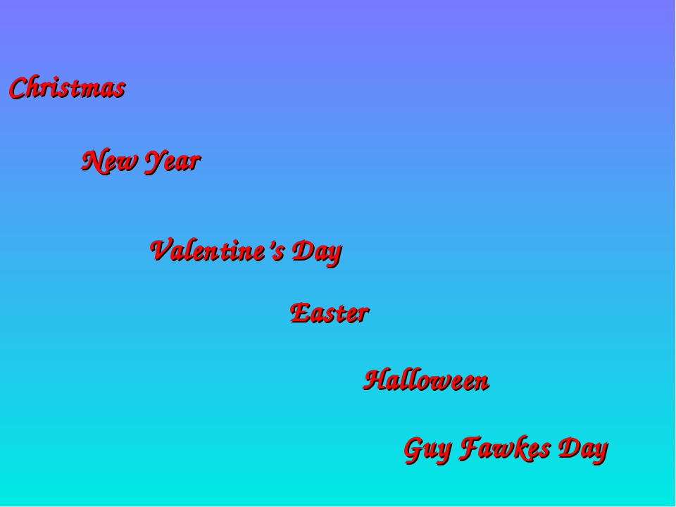Halloween Christmas Easter New Year Guy Fawkes Day Valentine's Day