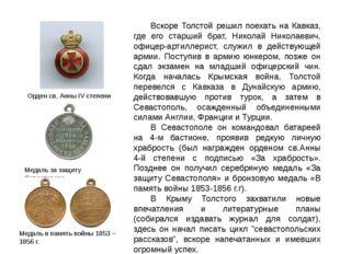Вскоре Толстой решил поехать на Кавказ, где его старший брат, Николай Николае