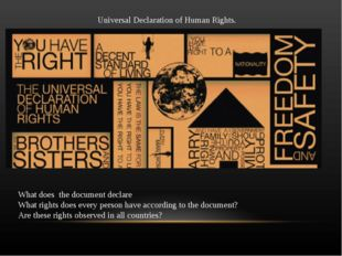 Universal Declaration of Human Rights. What does the document declare What r