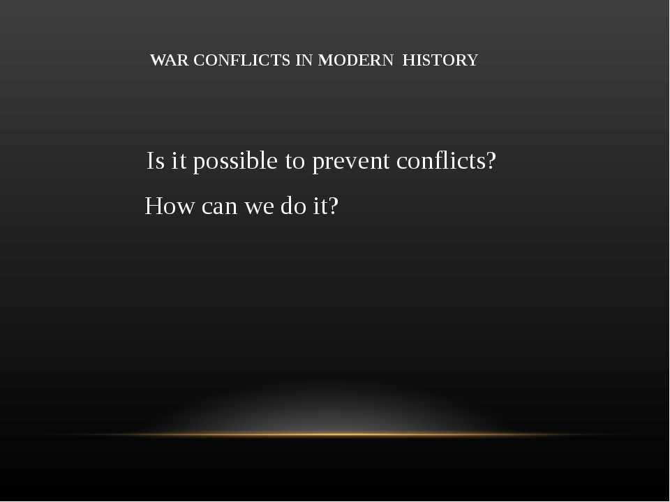 Is it possible to prevent conflicts? How can we do it? WAR CONFLICTS IN MODE...
