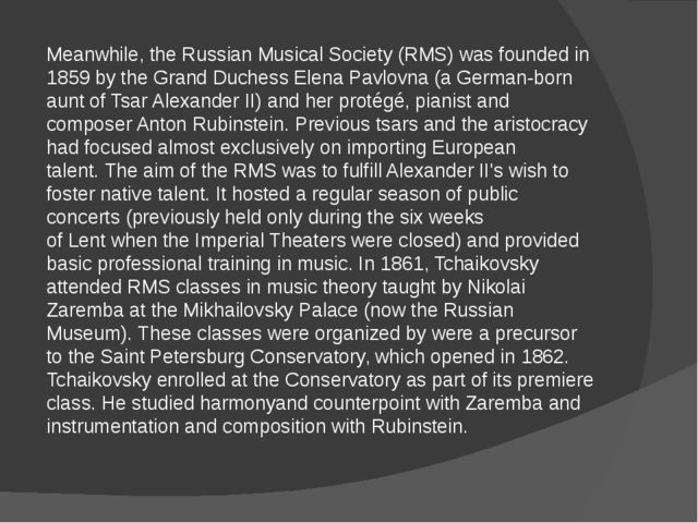 Meanwhile, the Russian Musical Society (RMS) was founded in 1859 by the Grand...