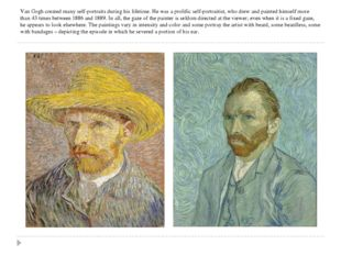 Van Gogh created many self-portraits during his lifetime. He was a prolific s