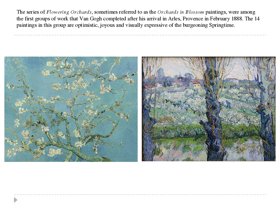 The series of Flowering Orchards, sometimes referred to as the Orchards in Bl...