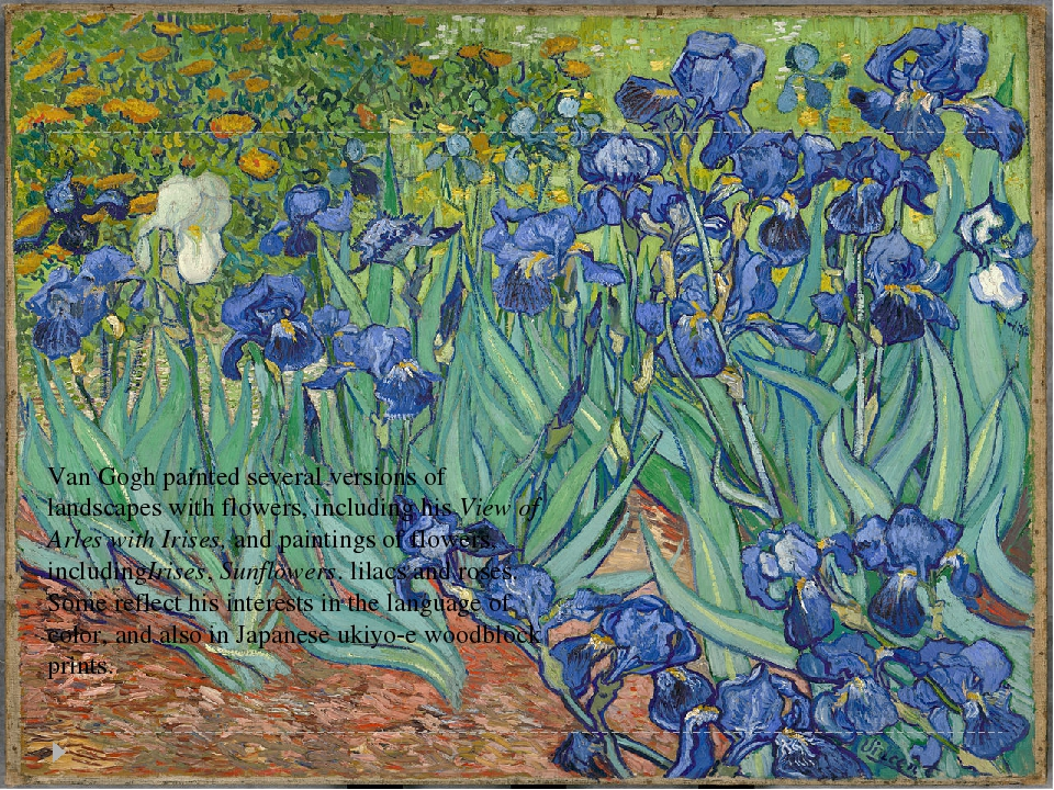 Van Gogh painted several versions of landscapes with flowers, including hisV...