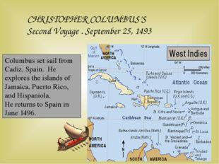 CHRISTOPHER COLUMBUS'S Second Voyage . September 25, 1493 Columbus set sail f