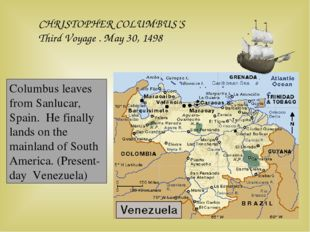 CHRISTOPHER COLUMBUS'S Third Voyage . May 30, 1498 Columbus leaves from Sanlu