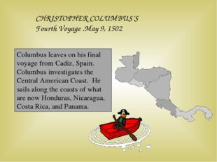 CHRISTOPHER COLUMBUS'S Fourth Voyage .May 9, 1502 Columbus leaves on his fina