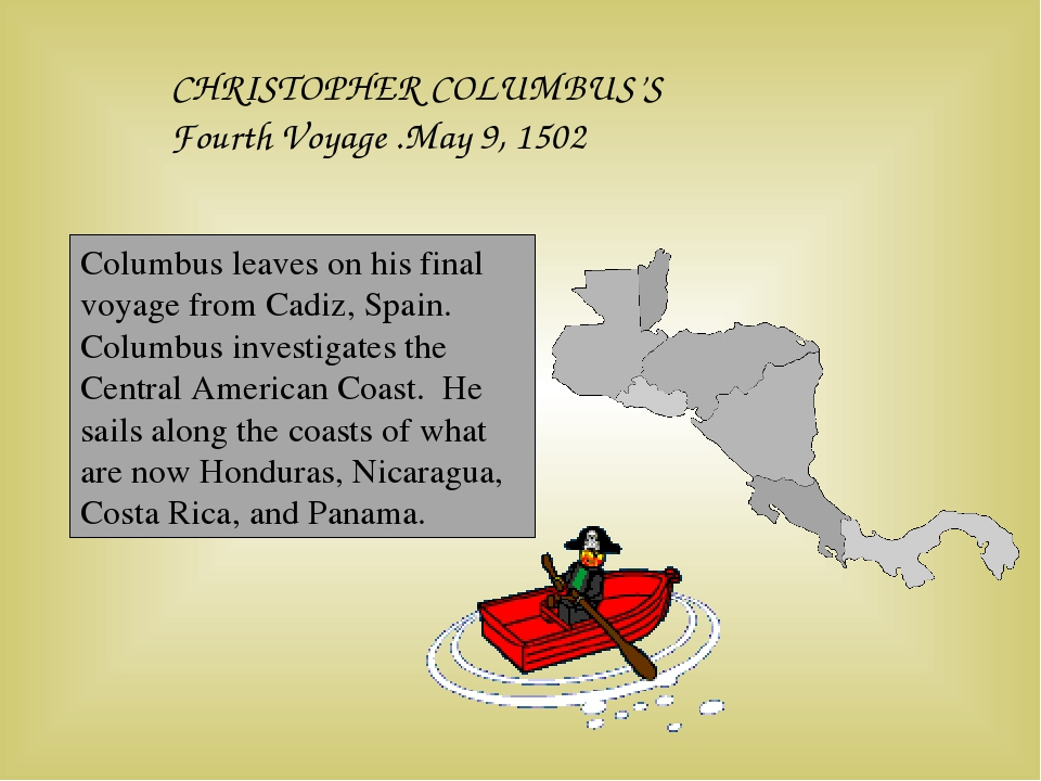 CHRISTOPHER COLUMBUS'S Fourth Voyage .May 9, 1502 Columbus leaves on his fina...