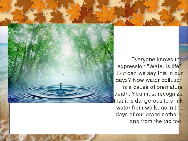 """Everyone knows the expression """"Water is life"""". But can we say this in our day..."""