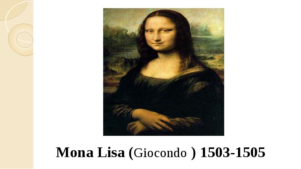 Mona Lisa (Giocondo) 1503-1505