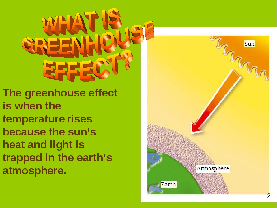 The greenhouse effect is when the temperature rises because the sun's heat an...