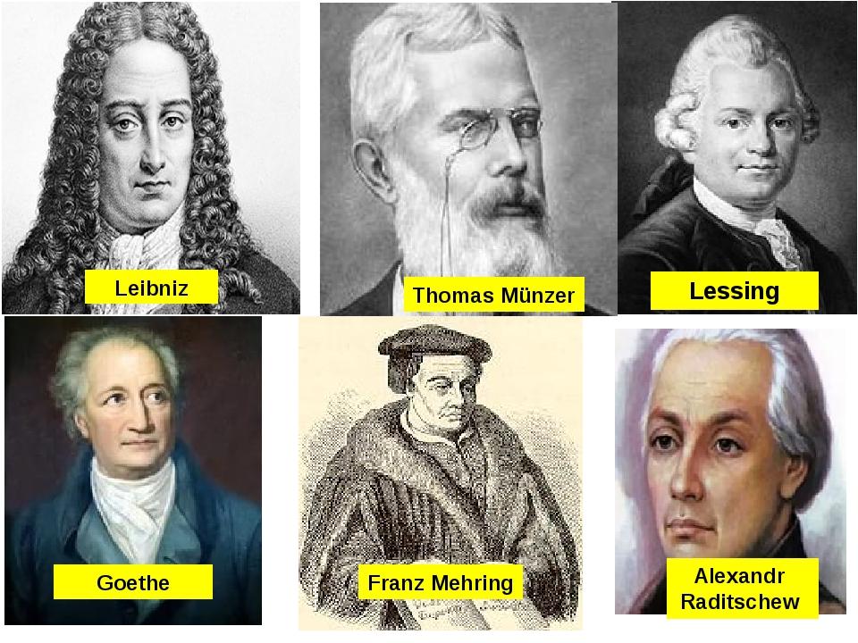 Leibniz Thomas Münzer Lessing Goethe Franz Mehring Alexandr Raditschew