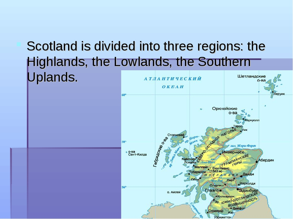 Scotland is divided into three regions: the Highlands, the Lowlands, the Sout...