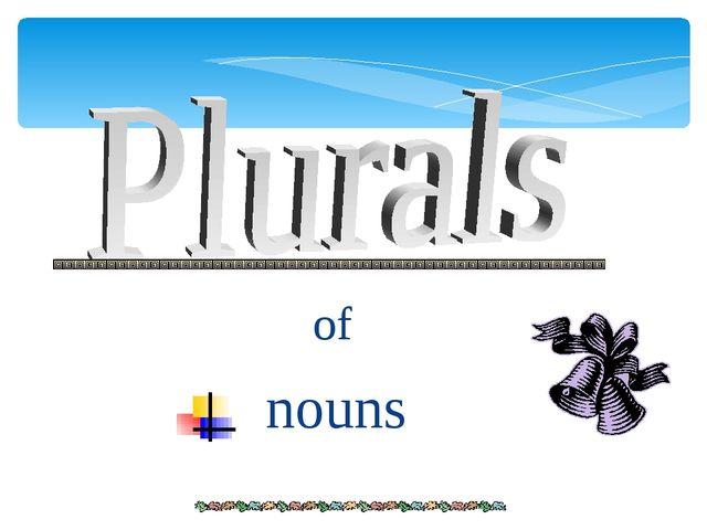 of nouns