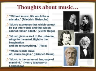 "Thoughts about music… ""Without music, life would be a mistake."" (Friedrich Ni"