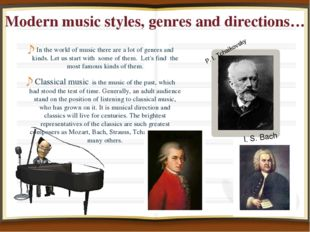 Modern music styles, genres and directions… In the world of music there are a