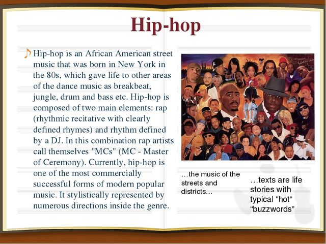 Hip-hop Hip-hop is an African American street music that was born in New Yor...