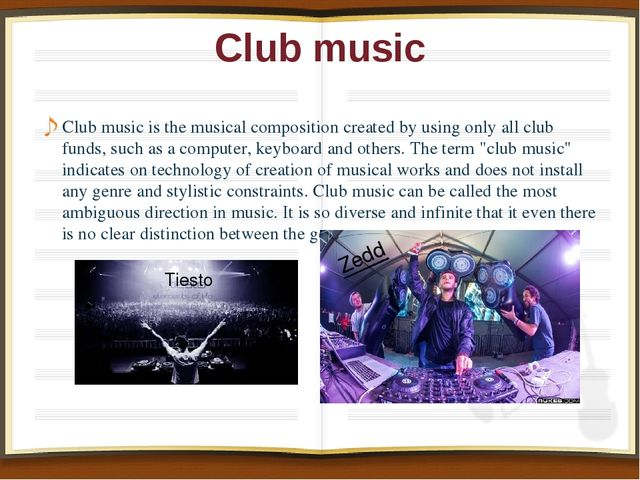 Club music Club music is the musical composition created by using only all cl...