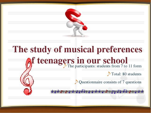 The study of musical preferences of teenagers in our school The participants:...