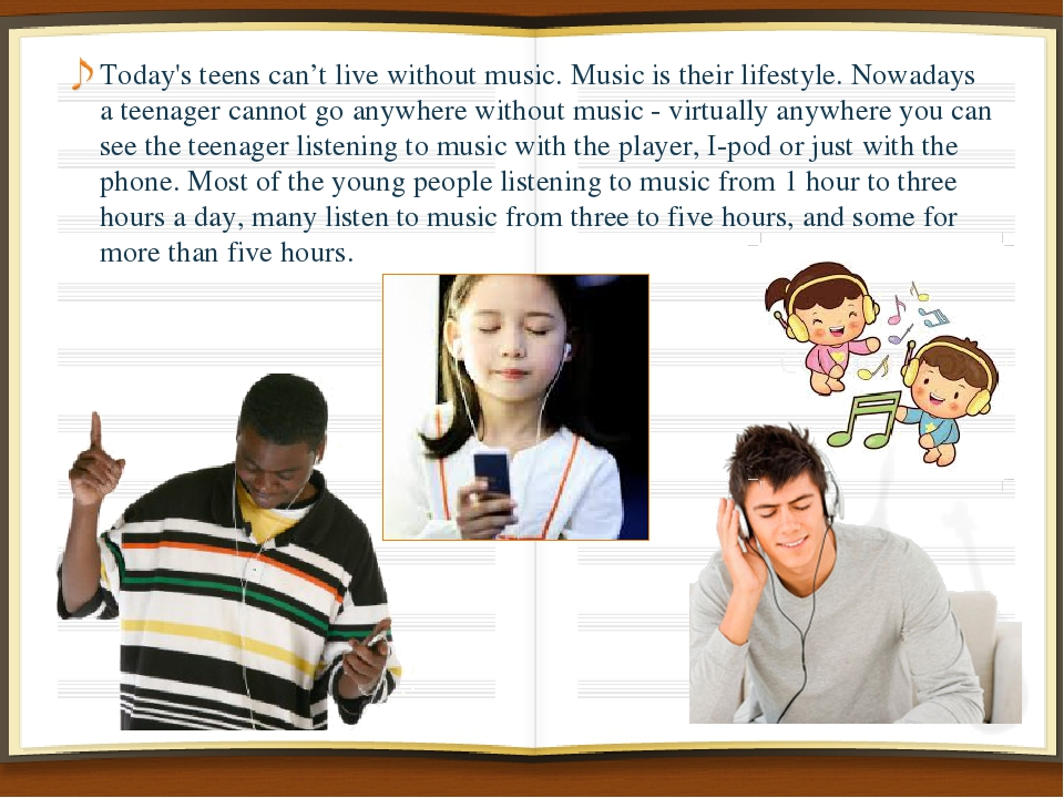 Today's teens can't live without music. Music is their lifestyle. Nowadays a...