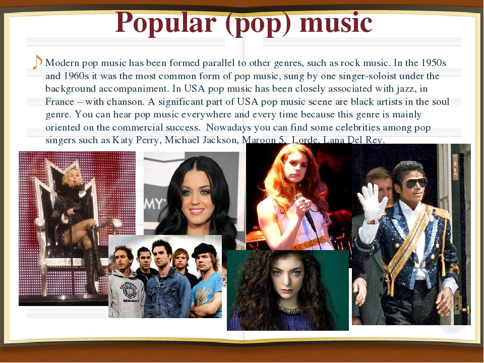 Popular (pop) music Modern pop music has been formed parallel to other genres...
