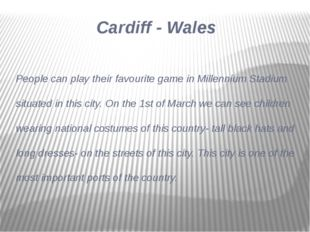 People can play their favourite game in Millennium Stadium situated in this c