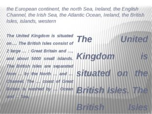 the European continent, the north Sea, Ireland, the English Channel, the Iris