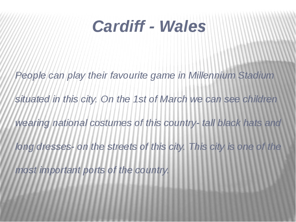 People can play their favourite game in Millennium Stadium situated in this c...