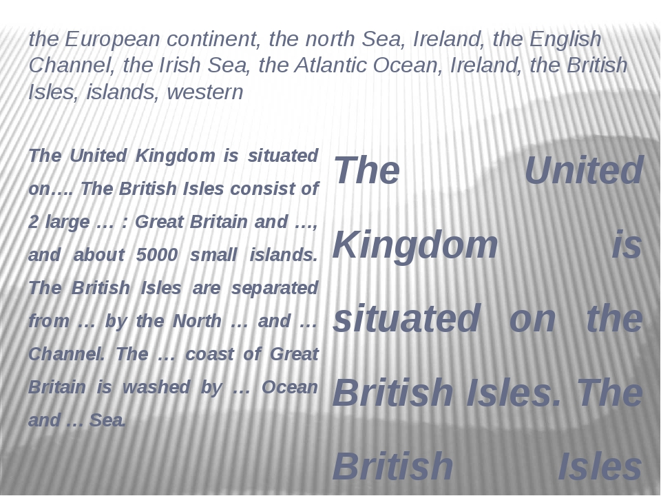 the European continent, the north Sea, Ireland, the English Channel, the Iris...